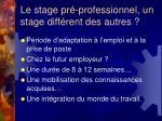 le stage pr professionnel un stage diff rent des autres
