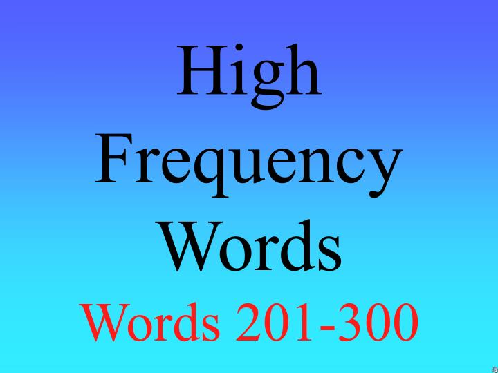 high frequency words words 201 300 n.