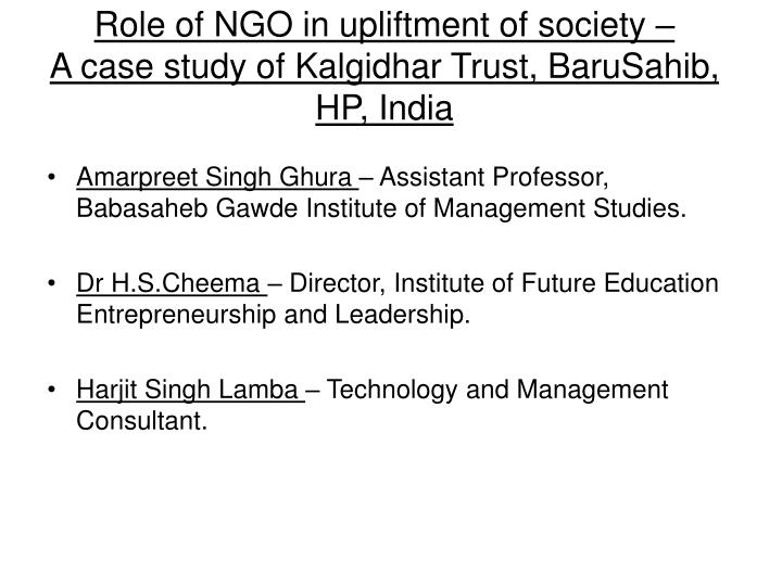 role of ngo in upliftment of society a case study of kalgidhar trust barusahib hp india n.