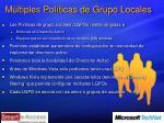 m ltiples pol ticas de grupo locales