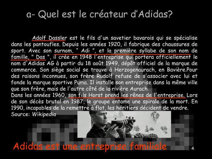 a- Quel est le créateur d'Adidas?