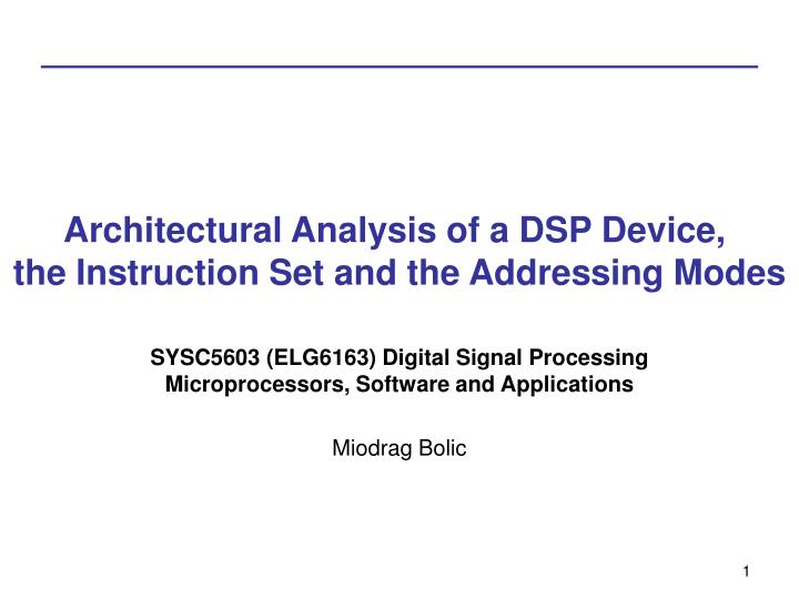 architectural analysis of a dsp device the instruction set and the addressing modes n.