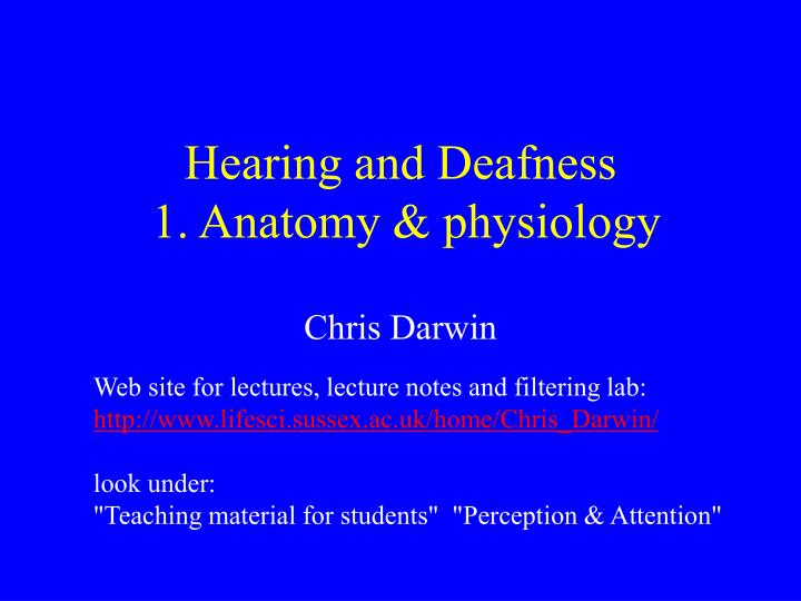 hearing and deafness 1 anatomy physiology n.