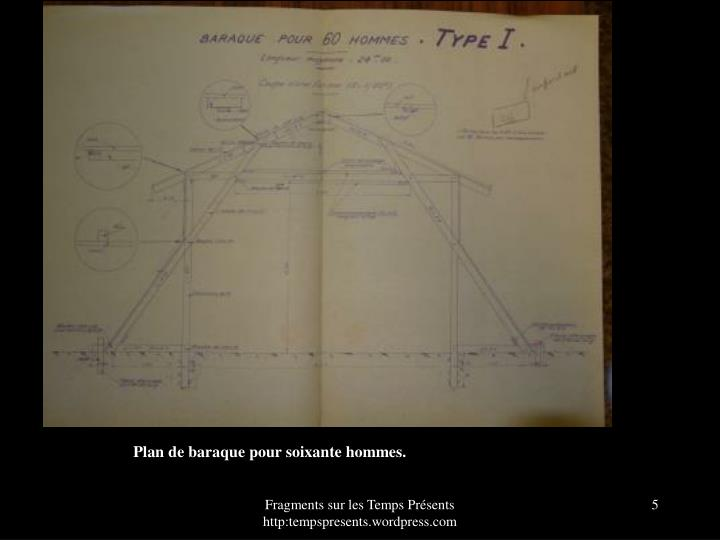 Plan de baraque pour soixante hommes.