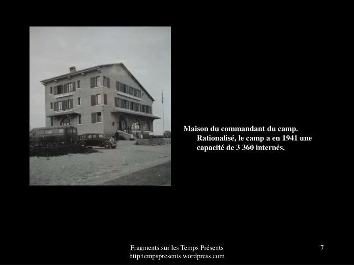 Maison du commandant du camp. Rationalisé, le camp a en 1941 une capacité de 3 360 internés.