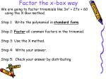 factor the x box way