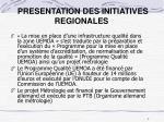 presentation des initiatives regionales