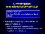 4 kontingen n situacionalistick p stup