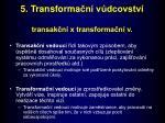 5 transforma n v dcovstv transak n x transforma n v