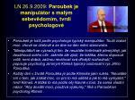 ln 26 9 2009 paroubek je manipul tor s mal m sebev dom m tvrd psychologov