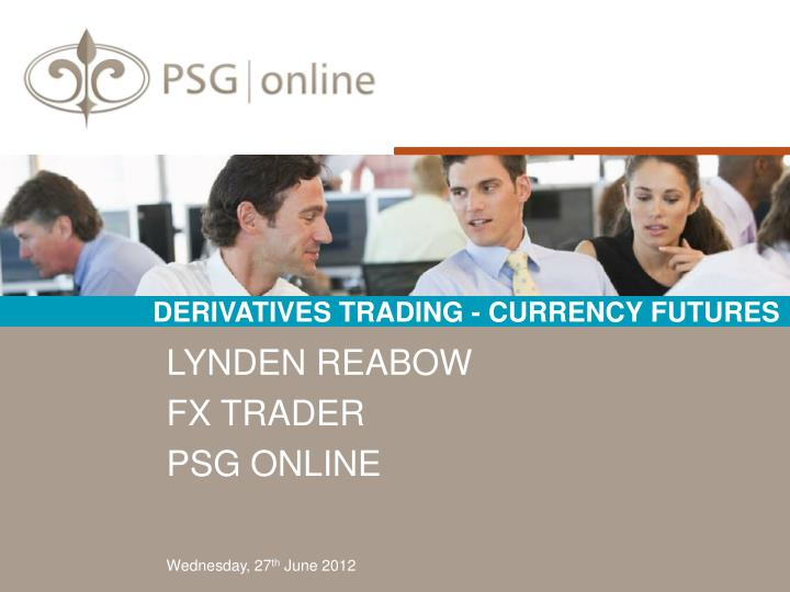 derivatives trading currency futures n.