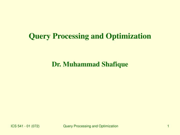 query processing and optimization dr muhammad shafique n.