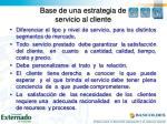 base de una estrategia de servicio al cliente