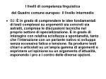 i livelli di competenza linguistica del quadro comune europeo il livello intermedio1