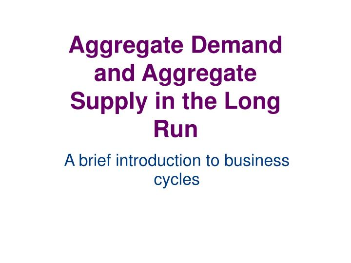 aggregate demand and aggregate supply in the long run n.