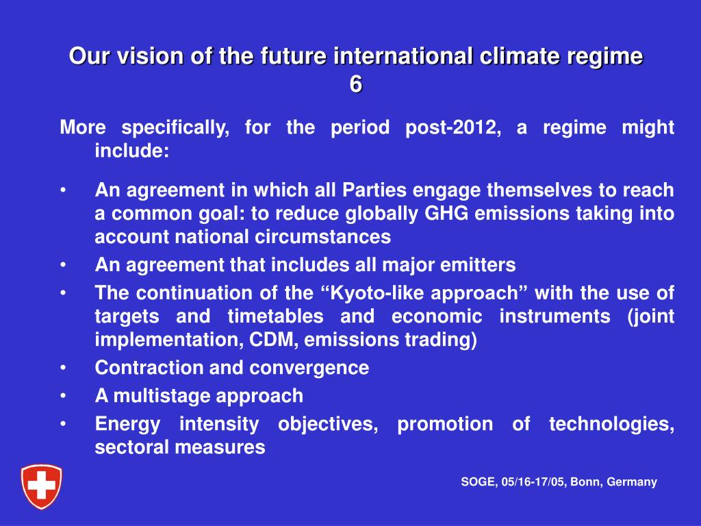 Our vision of the future international climate regime 6