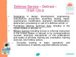 defense service defined itar 120 9