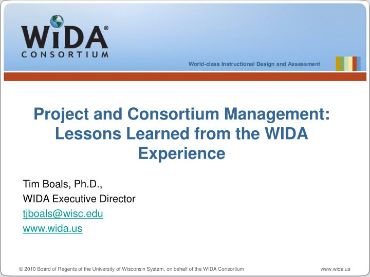 project and consortium management lessons learned from the wida experience n.