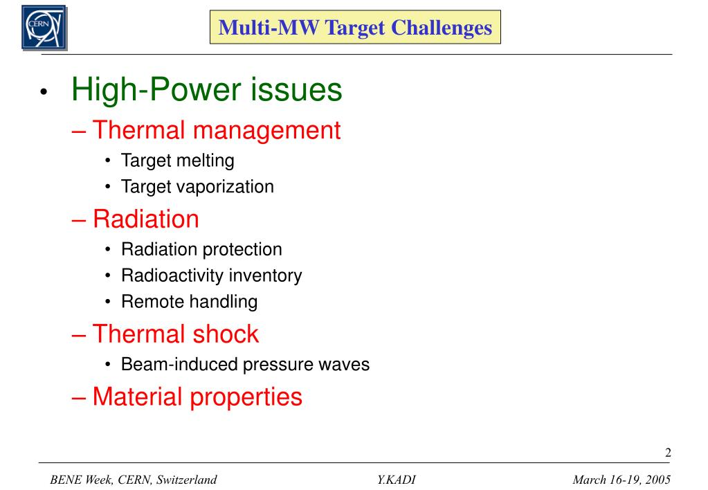 Multi-MW Target Challenges