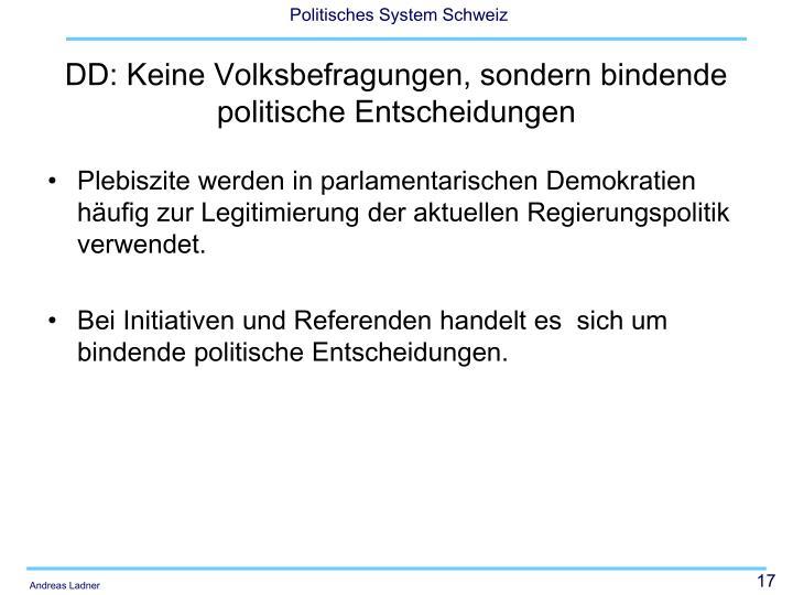 Plebiszite werden in parlamentarischen Demokratien häufig zur Legitimierung der aktuellen Regierungspolitik verwendet.