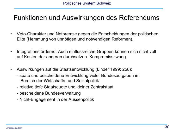 Veto-Charakter und Notbremse gegen die Entscheidungen der politischen Elite (Hemmung von unnötigen und notwendigen Reformen).