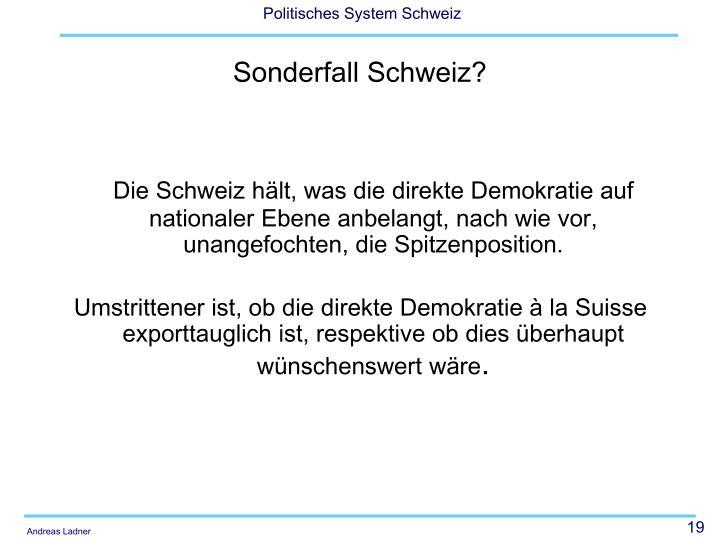Die Schweiz hält, was die direkte Demokratie auf nationaler Ebene anbelangt, nach wie vor, unangefochten, die Spitzenposition.