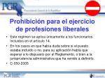 prohibici n para el ejercicio de profesiones liberales