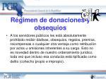 r gimen de donaciones y obsequios