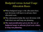 budgeted versus actual usage allocation bases