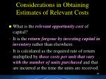 considerations in obtaining estimates of relevant costs1