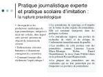 pratique journalistique experte et pratique scolaire d imitation la rupture prax ologique