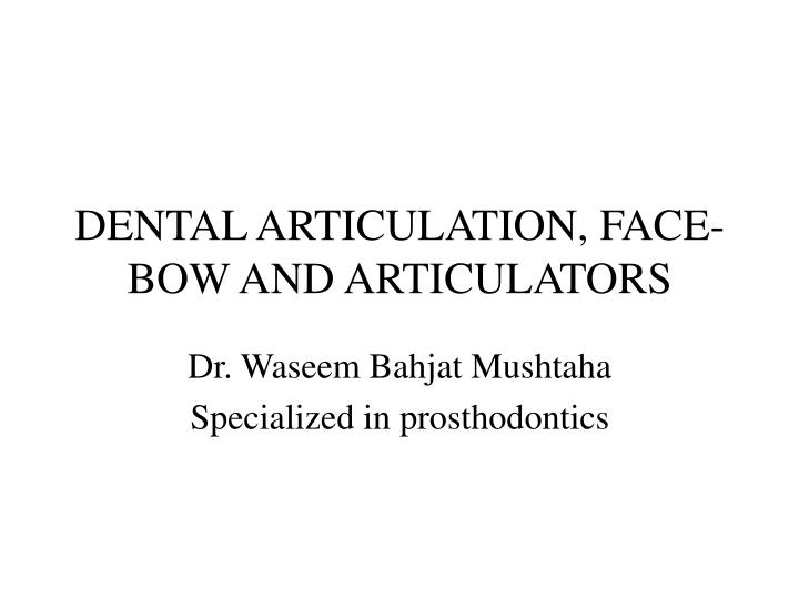 dental articulation face bow and articulators n.