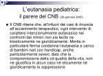 l eutanasia pediatrica il parere del cnb 28 gennaio 20053