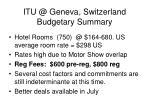 itu @ geneva switzerland budgetary summary