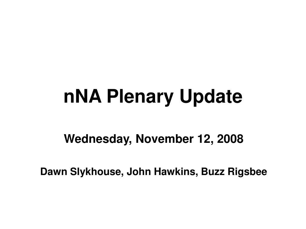 nna plenary update