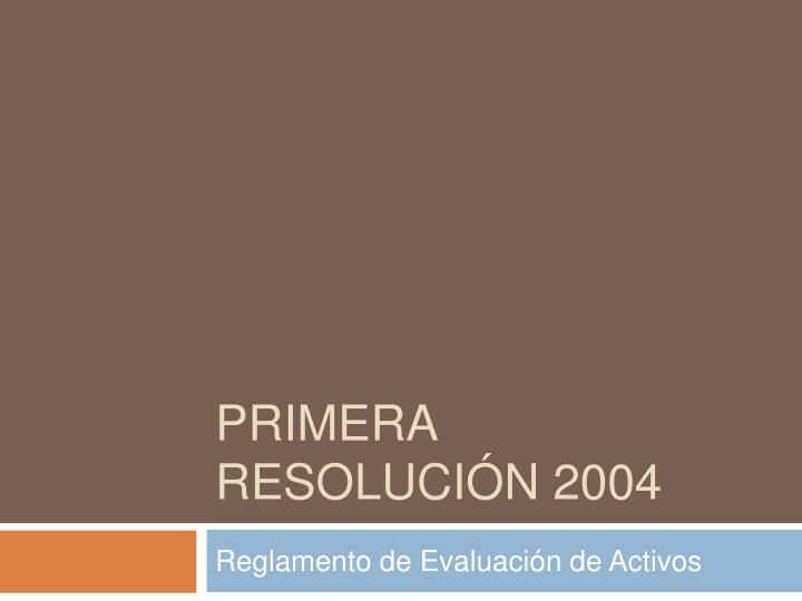 primera resoluci n 2004 n.