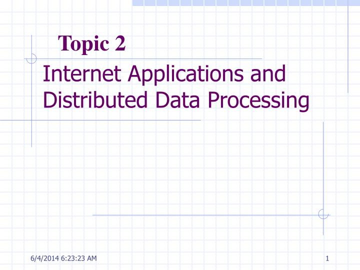 internet applications and distributed data processing n.