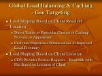 global load balancing caching geo targeting