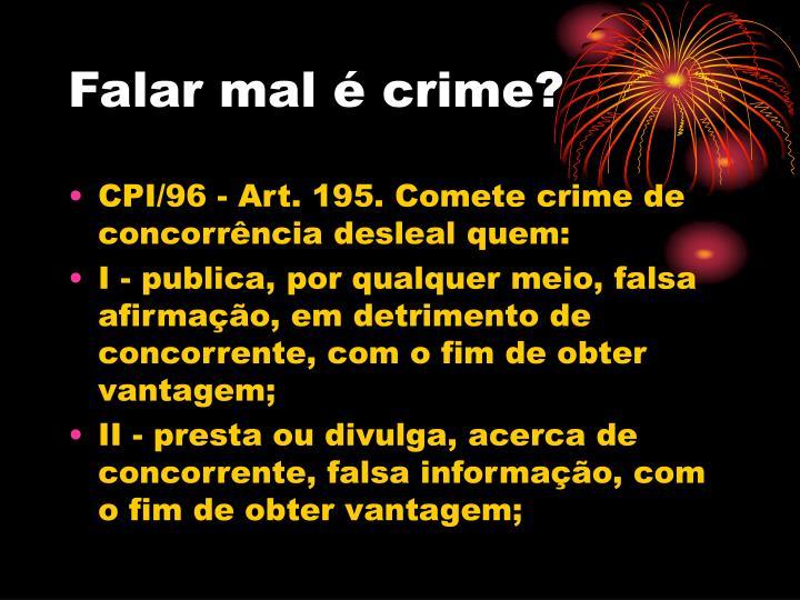 Falar mal é crime?