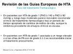revisi n de las gu as europeas de hta inicio del tratamiento farmacol gico