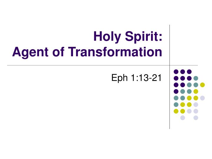 holy spirit agent of transformation n.