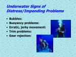 underwater signs of distress impending problems