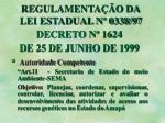 regulamenta o da lei estadual n 0338 97