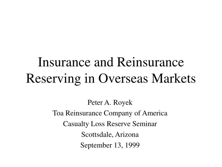 insurance and reinsurance reserving in overseas markets n.