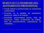 burnt out o sindrome del agotamiento profesional