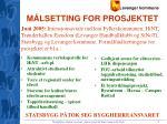m lsetting for prosjektet