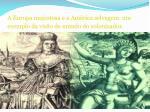 a europa majestosa e a am rica selvagem um exemplo da vis o de mundo do colonizador