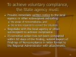 to achieve voluntary compliance the state agency must