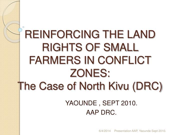reinforcing the land rights of small farmers in conflict zones the case of north kivu drc n.