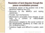 resolution of land disputes through the peace consolidation process